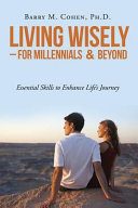 Living Wisely: For Millennials & Beyond