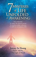 7 MYSTERIES OF LIFE UNFOLDED FOR AWAKENING