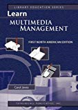 LEARN MULTIMEDIA MANAGEMENT, FIRST NORTH AMERICAN EDITION