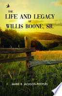 THE LIFE AND LEGACY OF WILIS BOONE, SR.