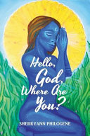 HELLO GOD WHERE ARE YOU?