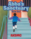 Abba's Sanctuary: Book One