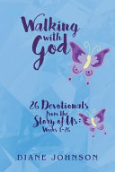 WALKING WITH GOD DEVOTIONALS