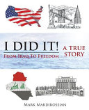 I DID IT! FROM IRAQ TO FREEDOM