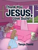 Thank You Jesus, Love Suzie