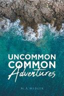 Uncommon Common Adventures