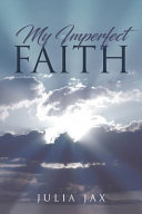 My Imperfect Faith