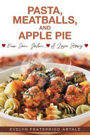 Pasta Meatballs And Apple Pie