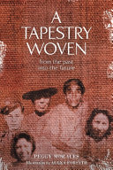 A Tapestry Woven