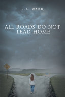 All Roads Do Not Lead Home