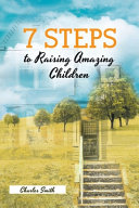 7 Steps to Raising Amazing Children