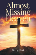 Almost Missing Heaven