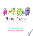 The Bird Rainbow:
