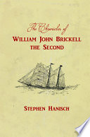 The Chronicles of William John Brickell the Second