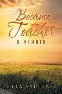 Because of a Teacher