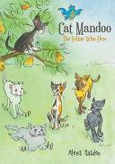 Cat Mandoo:the Feline Who Flew