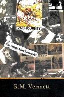 Evas Journey: The Bumpy Road To Heaven