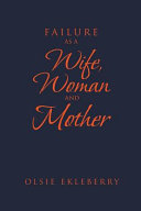 Failure as a Wife, Woman and Mother