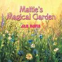 Mattie's Magical Garden
