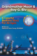 Grandmother Moon & Roy G. Biv; Seeing without Seeing