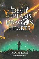 Devil Dreams, Dragon Hearts