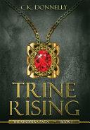 Trine Rising: The Kinderra Saga: Book 1