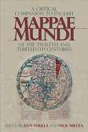 A Critical Companion to English Mappae Mundi of the Twelfth and Thirteenth Centuries
