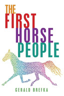THE FIRST HORSE PEOPLE