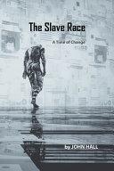 THE SLAVE RACE