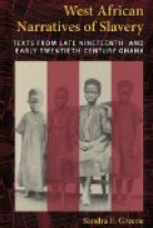WEST AFRICAN NARRATIVES OF SLAVERY