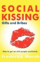 SOCIAL KISSING GIFTS AND BRIBES - HOW TO GET ON WITH PEOPLE WORLDWIDE