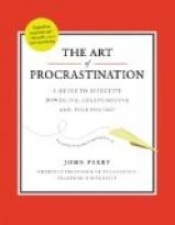 ART OF PROCRASTINATION, THE