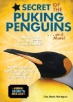 Secret of the Puking Penguins . . . and More!