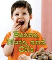 Beans, Nuts, and Oils
