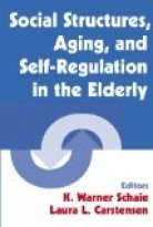 Social Structures, Aging, and Self-Regulation in the Elderly