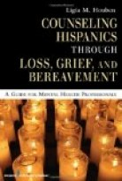 Counseling Hispanics Through Loss, Grief, And Bereavement