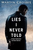 Lies I Never Told-A Collection of Short Stories
