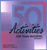 50 Activities for Team Building Volume 1