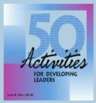 50 Activities for Developing Leaders Volume 1