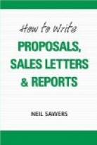 HOW TO WRITE PROPOSALS, SALES LETTERS & REPORTS