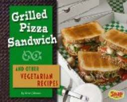 Grilled Pizza Sandwiches and Other Vegetarian Recipes