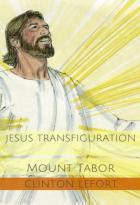 Jesus' Transfiguraiton: Mount Tabor
