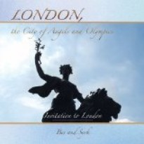 LONDON, THE CITY OF ANGELS AND OLYMPICS:  INVITATION TO LONDON
