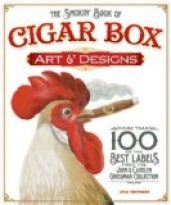 Smokin' Book of Cigar Box Art & Designs, The