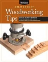 The Great Book of Woodworking Tips