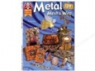 Metal Mesh & Wire 101