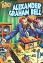 Alexander Graham Bell- Graphic Biographies