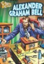 Alexander Graham Bell- Graphic Biographies