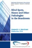 Blind Spots, Biases, and Other Pathologies in the Boardroom
