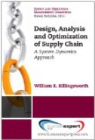 Design, Analysis and Optimization of Supply Chains